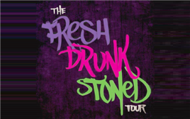 Fresh, Drunk, Stoned Comedy Tour General Admission